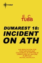 Incident on Ath: The Dumarest Saga Book 18 by E.C. Tubb
