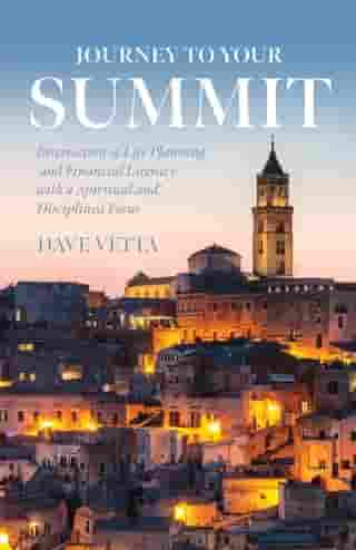 Journey to Your Summit: Intersection of Life Planning and Financial Literacy with a Spiritual and Disciplined Focus