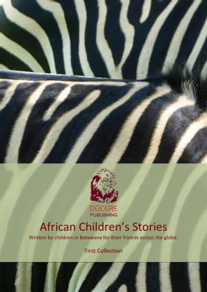 African Children's Stories - First Collection Botswana