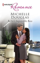 Bella's Impossible Boss by Michelle Douglas
