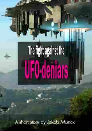 The fight against the UFO-deniers by Jakob Munck