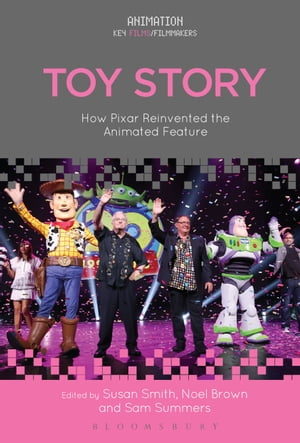 Toy Story How Pixar Reinvented the Animated Feature