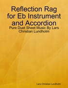 Reflection Rag for Eb Instrument and Accordion - Pure Duet Sheet Music By Lars Christian Lundholm by Lars Christian Lundholm