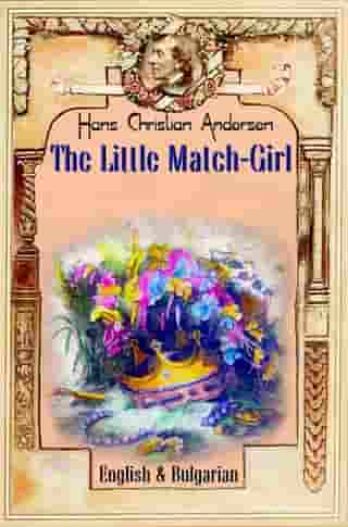 The Little Match Girl: English & Bulgarian by H. C. Andersen