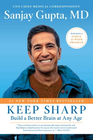 Keep Sharp: Build a Better Brain at Any Age by Sanjay Gupta, M.D.