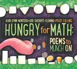 Hungry for Math: Poems to Munch On by Kari-Lynn Winters
