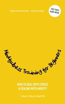 Mindfulness training for beginners: How to deal with stress & dealing with anxiety