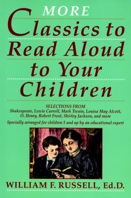 Book More Classics To Read Aloud To Your Children by William F. Russell