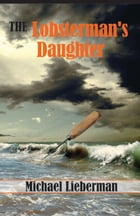 The Lobsterman's Daughter by Dr. Michael Lieberman