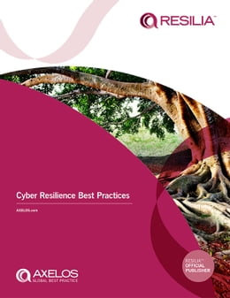 Book RESILIA ™: Cyber Resilience Best Practices by AXELOS