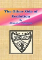 The Other Side of Evolution by Alexander Patterson