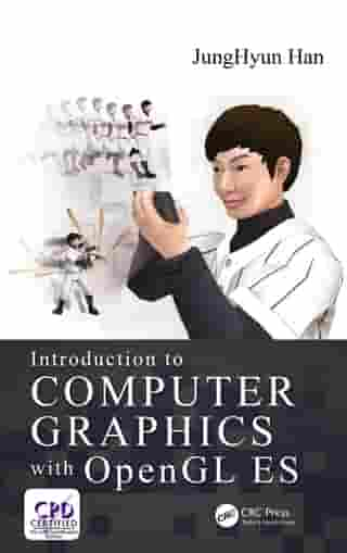 Introduction to Computer Graphics with OpenGL ES by JungHyun Han