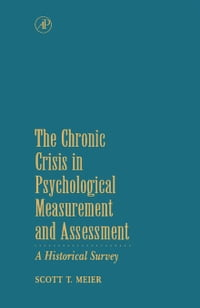 The Chronic Crisis in Psychological Measurement and Assessment: A Historical Survey