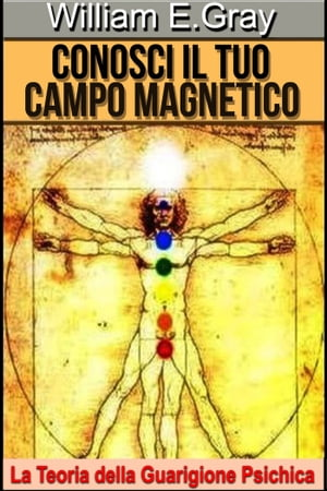 Conosci il tuo Campo Magnetico by William E. Gray