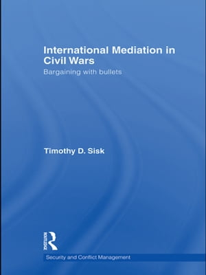 International Mediation in Civil Wars Bargaining with Bullets