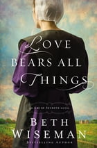 Love Bears All Things by Beth Wiseman