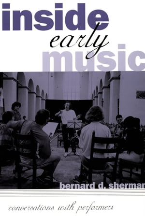 Inside Early Music Conversations with Performers