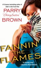Fannin' the Flames: A Novel by Parry EbonySatin Brown