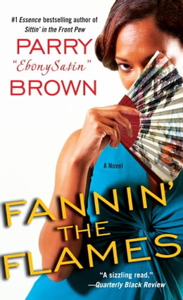 Book Fannin' the Flames: A Novel by Parry EbonySatin Brown