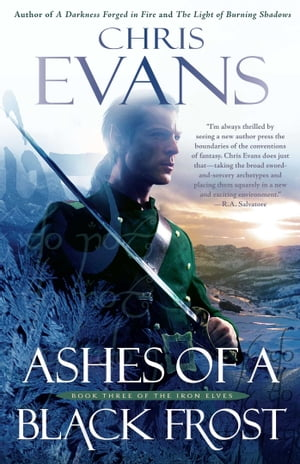 Ashes of a Black Frost: Book Three of The Iron Elves by Chris Evans