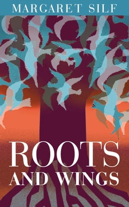 Book Roots And Wings by Margaret Silf