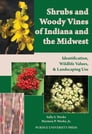 Shrubs and Woody Vines of Indiana and the Midwest Cover Image