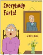 Everybody Farts! by Steve Hodge