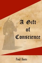 A Gift of Conscience by Paul Davis