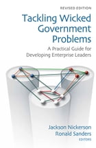 Tackling Wicked Government Problems: A Practical Guide for Developing Enterprise Leaders