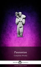Complete Works of Pausanias (Delphi Classics)