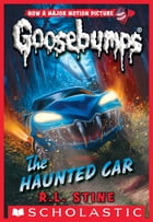 Classic Goosebumps #30: The Haunted Car by R. L. Stine