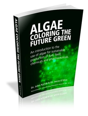 ALGAE COLORING THE FUTURE GREEN AN INTRODUCTION TO THE USE OF ALGAE FOR INTELLIGENT SUSTAINABLE PRODUCTION OF FUEL,  FEED,  CHEMICALS AND PHARMACEUTICAL