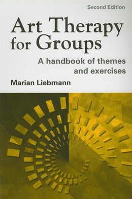 Book Art Therapy for Groups by Liebmann, Marian
