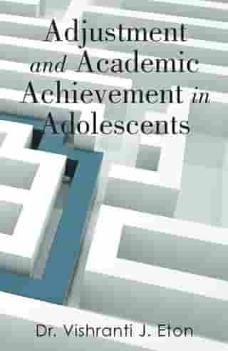 Adjustment and Academic Achievement in Adolescents