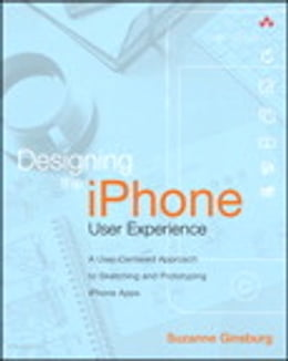 Book Designing the iPhone User Experience: A User-Centered Approach to Sketching and Prototyping iPhone… by Suzanne Ginsburg