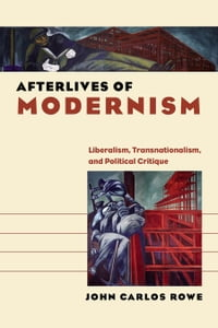 Afterlives of Modernism: Liberalism, Transnationalism, and Political Critique