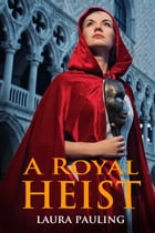 A Royal Heist by Laura Pauling