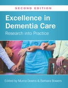 Excellence In Dementia Care: Research Into Practice by Murna Downs