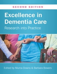 Excellence In Dementia Care: Research Into Practice