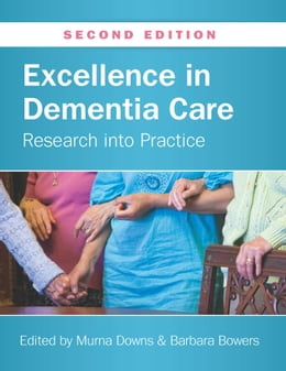 Book Excellence In Dementia Care: Research Into Practice by Murna Downs