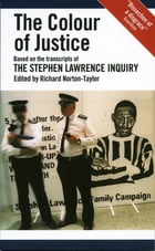 The Colour of Justice: Based on the transcripts of the Stephen Lawrence Inquiry by Richard Norton-Taylor