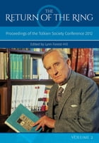 The Return Of The Ring Volume II: Proceedings of the Tolkien Society Conference 2012 by Lynn Forest-Hill