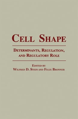 Book Cell Shape: Determinants, Regulation, And Regulatory Role by Bronner, Felix