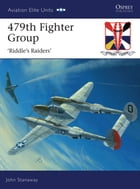 479th Fighter Group: ?Riddle?s Raiders?