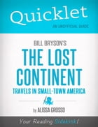 Quicklet on Bill Bryson's The Lost Continent: Travels in Small-Town America (CliffsNotes-like Summary, Analysis, and Commentary) by Alissa Grosso