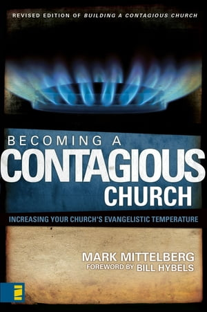 Becoming a Contagious Church Increasing Your Church's Evangelistic Temperature