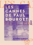 Les Cannes de Paul Bourget by Eugène Marsan