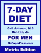 7-Day Diet for Men - Metric Edition by Gail Johnson