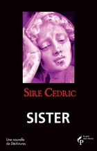 Sister: Déchirures by SIRE CEDRIC