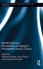 Interdisciplinary Perspectives on Victorian Old Age